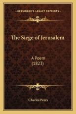 The Siege of Jerusalem - Charles Peers
