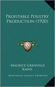 Profitable Poultry Production (1920) - Maurice Grenville Kains