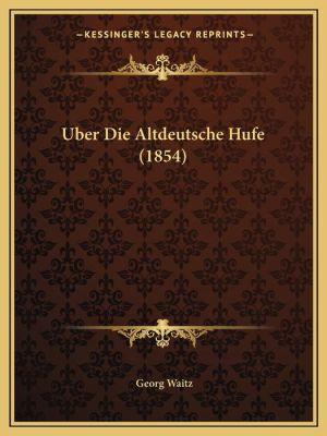 Uber Die Altdeutsche Hufe (1854) - Georg Waitz