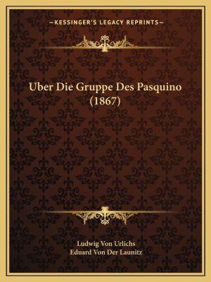 Uber Die Gruppe Des Pasquino (1867)