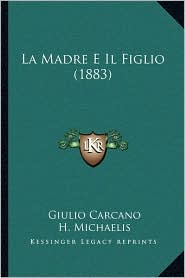 La Madre E Il Figlio (1883) - Giulio Carcano, H. Michaelis