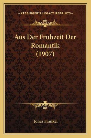 Aus Der Fruhzeit Der Romantik (1907)