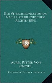 Der Versicherungsvertrag Nach Osterreichischem Rechte (1896)
