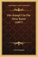 Der Kampf Um Die Neue Kunst (1897) - Carl Neumann