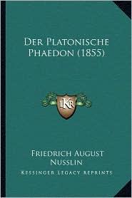 Der Platonische Phaedon (1855) - Friedrich August Nusslin