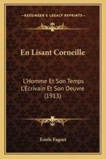 En Lisant Corneille - Emile Faguet