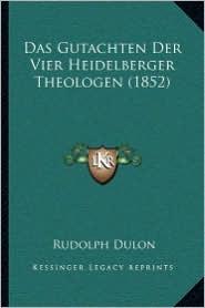 Das Gutachten Der Vier Heidelberger Theologen (1852)