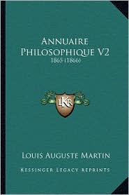 Annuaire Philosophique V2: 1865 (1866) - Louis Auguste Martin