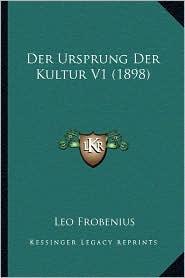 Der Ursprung Der Kultur V1 (1898)