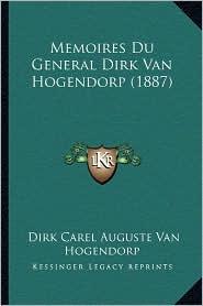 Memoires Du General Dirk Van Hogendorp (1887) - Dirk Carel Auguste Van Hogendorp