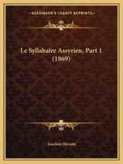 Le Syllabaire Assyrien, Part 1 (1869) - Joachim Menant