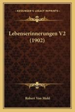 Lebenserinnerungen V2 (1902) - Robert Von Mohl