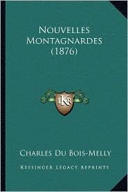 Nouvelles Montagnardes (1876) - Charles Du Bois-Melly