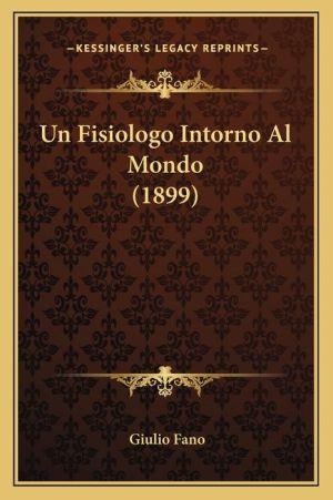 Un Fisiologo Intorno Al Mondo (1899)