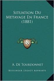 Situation Du Metayage En France (1881) - A. De Tourdonnet