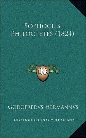 Sophoclis Philoctetes (1824)