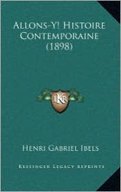 Allons-Y! Histoire Contemporaine (1898) - Henri Gabriel Ibels