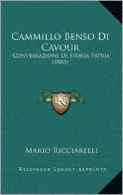 Cammillo Benso Di Cavour: Conversazione Di Storia Patria (1883) - Mario Ricciarelli