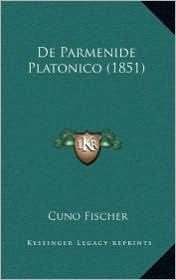 De Parmenide Platonico (1851) - Cuno Fischer