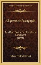 Allgemeine Padagogik - Johann Friedrich Herbart