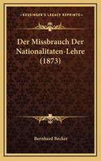 Der Missbrauch Der Nationalitaten-Lehre (1873)