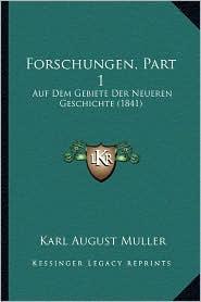 Forschungen, Part 1: Auf Dem Gebiete Der Neueren Geschichte (1841)