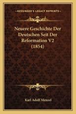 Neuere Geschichte Der Deutschen Seit Der Reformation V2 (1854) - Karl Adolf Menzel