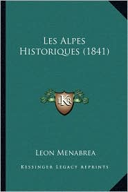 Les Alpes Historiques (1841)
