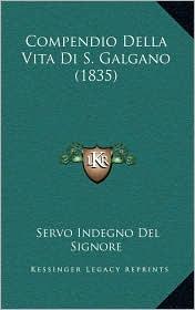 Compendio Della Vita Di S. Galgano (1835) - Servo Indegno Del Signore
