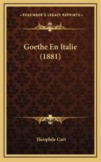 Goethe En Italie (1881) - Theophile Cart (author)