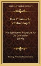 Das Preussische Schulmonopol - Ludwig Wilhelm Hammerstein