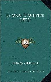 Le Mari D'Aurette (1892) - Henry Greville