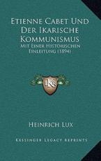 Etienne Cabet Und Der Ikarische Kommunismus - Heinrich Lux