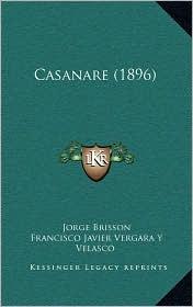 Casanare (1896) - Jorge Brisson, Francisco Javier Vergara y. Velasco (Editor)