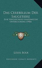 Das Cerebellum Der Saugetiere - Louis Bolk (author)