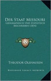 Der Staat Missouri: Geographisch Und Statistisch Beschrieben (1854)