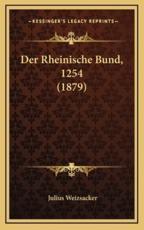 Der Rheinische Bund, 1254 (1879) - Julius Weizsacker