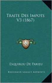 Traite Des Impots V3 (1867) - Esquirou De Parieu