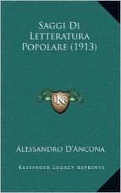 Saggi Di Letteratura Popolare (1913) - Alessandro D'Ancona
