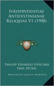 Ivrisprvdentiae Anteivstinianae Reliqvias V1 (1908) - Philipp Edvardo Hvschke, Emil Seckel (Editor), Bernhard Gustav Adolf Kvebler (Editor)