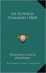 Les Sciences Humaines (1868) - Theophile Funck-Brentano