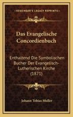 Das Evangelische Concordienbuch - Johann Tobias Muller
