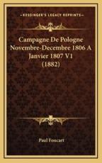 Campagne de Pologne Novembre-Decembre 1806 a Janvier 1807 V1 (1882) - Paul Foucart