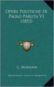Opere Politiche Di Paolo Paruta V1 (1852) - C. Monzani