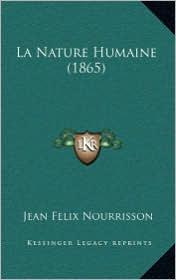 La Nature Humaine (1865) - Jean Felix Nourrisson