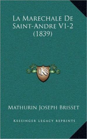 La Marechale De Saint-Andre V1-2 (1839) - Mathurin Joseph Brisset