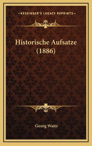 Historische Aufsatze (1886)