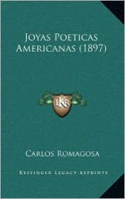 Joyas Poeticas Americanas (1897) - Carlos Romagosa