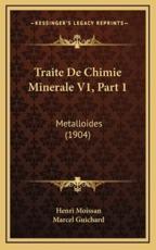 Traite de Chimie Minerale V1, Part 1 - Henri Moissan (editor)