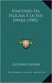 Vincenzo Da Filicaia E Le Sue Opere (1901) - Gustavo Caponi
